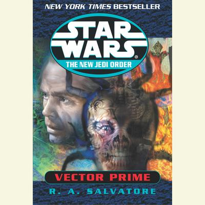 Vector Prime: Star Wars (The New Jedi Order) - Abridged