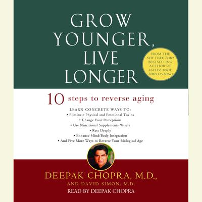 Grow Younger, Live Longer - Abridged