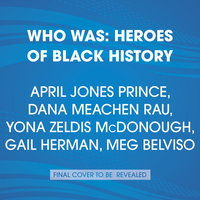 Who Was: Heroes of Black History