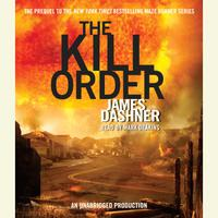 The Kill Order (Maze Runner, Book Four; Origin)