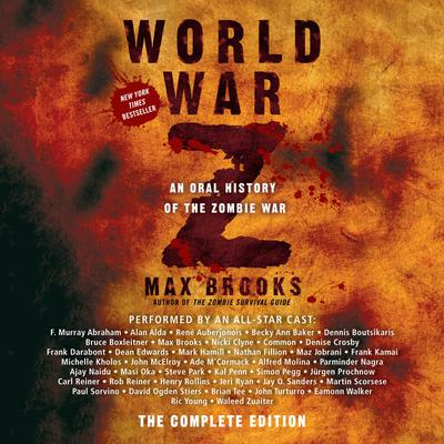 World War Z: The Complete Edition (Movie Tie-In Edition) - Abridged