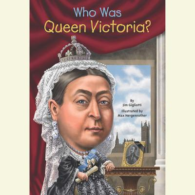 Who Was Queen Victoria?