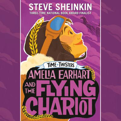 Amelia Earhart and the Flying Chariot