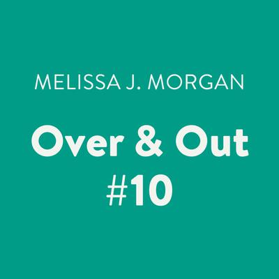 Over & Out #10