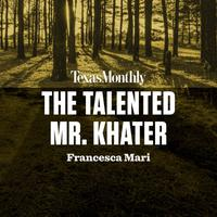 The Talented Mr. Khater