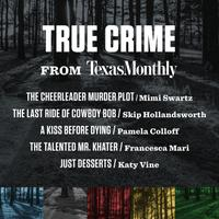 True Crime from Texas Monthly