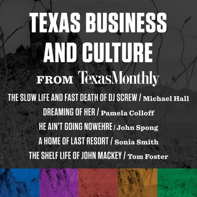 Texas Business and Culture from Texas Monthly