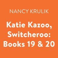 Katie Kazoo, Switcheroo: Books 19 & 20