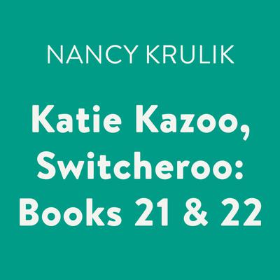 Katie Kazoo, Switcheroo: Books 21 & 22