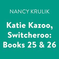 Katie Kazoo, Switcheroo: Books 25 & 26