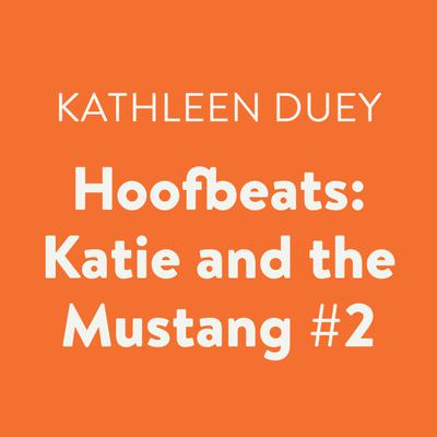 Hoofbeats: Katie and the Mustang #2