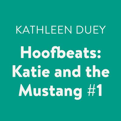 Hoofbeats: Katie and the Mustang #1