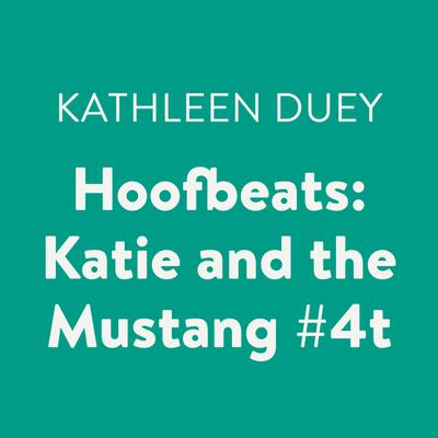 Hoofbeats: Katie and the Mustang #4