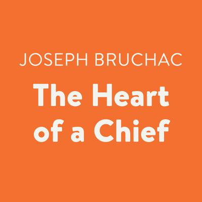 The Heart of a Chief