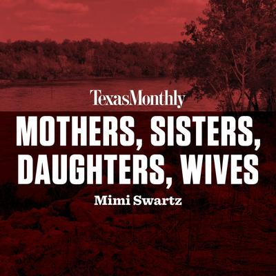 Mothers, Sisters, Daughters, Wives