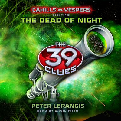 The 39 Clues: Cahills vs. Vespers, Book 3: The Dead of Night