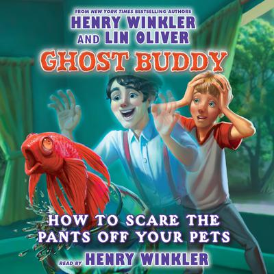 Ghost Buddy, Book #3: How to Scare the Pants off Your Pets