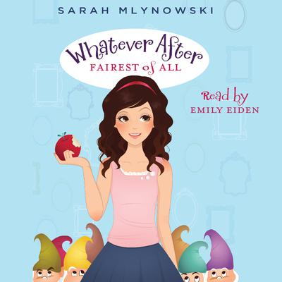 Whatever After Book #1: Fairest of All