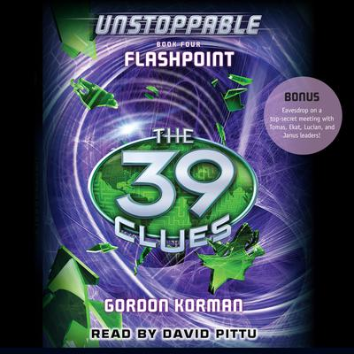 The 39 Clues: Unstoppable, Book 4: Flashpoint