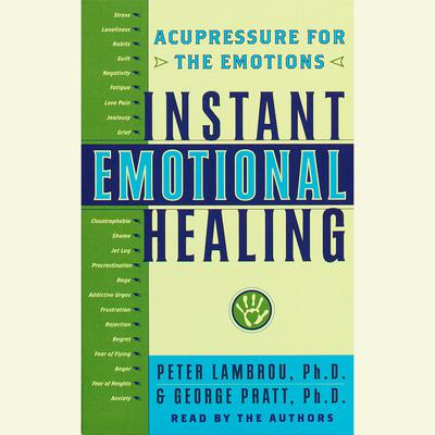 Instant Emotional Healing - Abridged