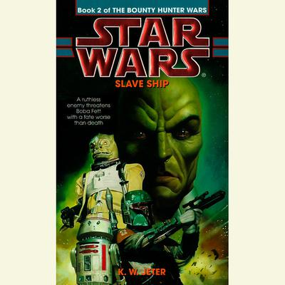 Star Wars: The Bounty Hunter Wars: Slave Ship - Abridged