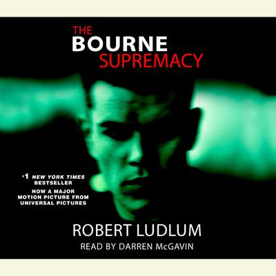 The Bourne Supremacy (Jason Bourne Book #2) - Abridged