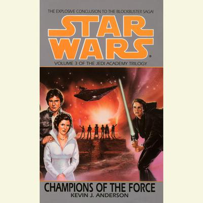 Star Wars: The Jedi Academy: Champions of the Force - Abridged