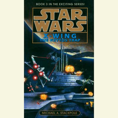 Star Wars: X-Wing: The Krytos Trap - Abridged