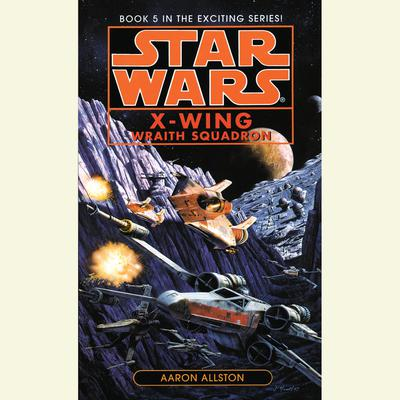Star Wars: X-Wing: Wraith Squadron - Abridged