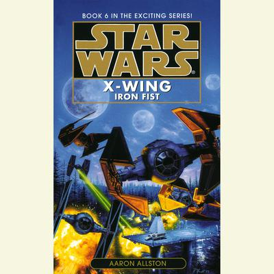 Star Wars: X-Wing: Iron Fist - Abridged