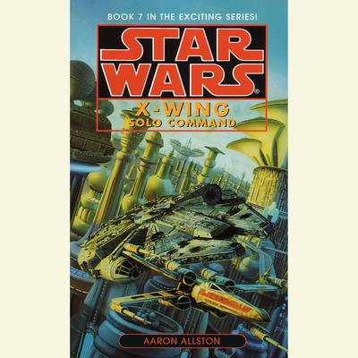 Star Wars: X-Wing: Solo Command - Abridged