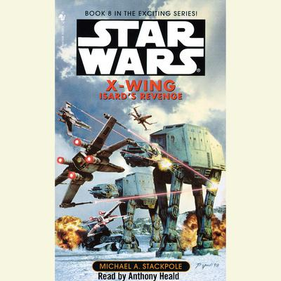 Star Wars: X-Wing: Isard's Revenge - Abridged