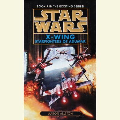 Star Wars: X-Wing: Starfighters of Adumar - Abridged