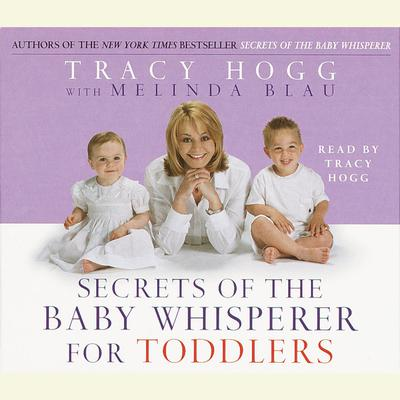 Secrets of the Baby Whisperer For Toddlers - Abridged