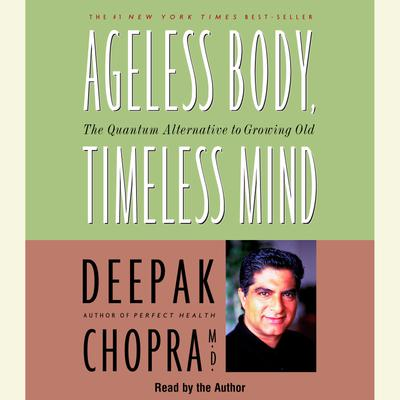Ageless Body, Timeless Mind - Abridged
