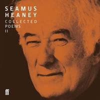 Seamus Heaney II Collected Poems (published 1979-1991)