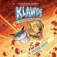 Klawde: Evil Alien Warlord Cat: The Spacedog Cometh #3