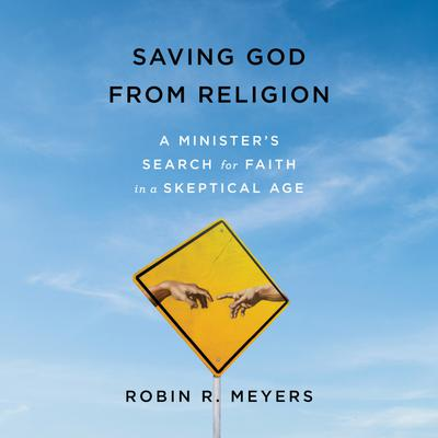 Saving God from Religion