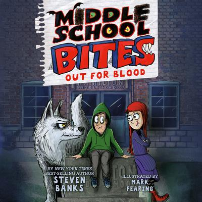 Middle School Bites: Out for Blood