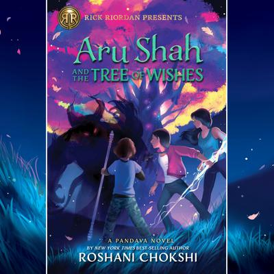Aru Shah and the Tree of Wishes (A Pandava Novel Book 3)