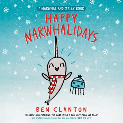 Happy Narwhalidays (A Narwhal and Jelly Book #5)