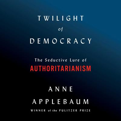 Twilight of Democracy