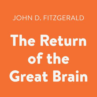 The Return of the Great Brain