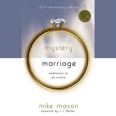 The Mystery of Marriage: 20th Anniversary Edition