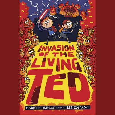 Invasion of the Living Ted