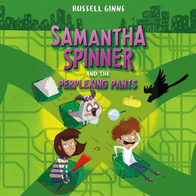 Samantha Spinner and the Perplexing Pants