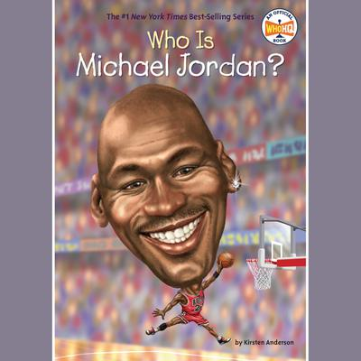 Who Is Michael Jordan?