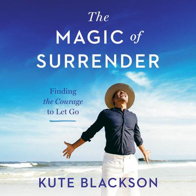 The Magic of Surrender
