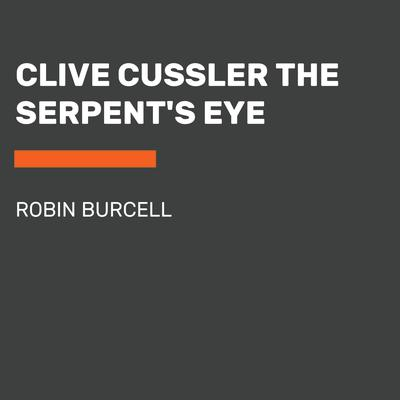 Clive Cussler's The Serpent's Eye
