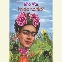 Who Was Frida Kahlo?